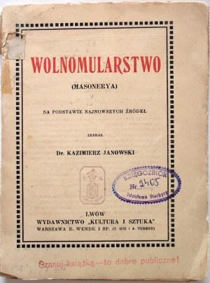 JANOWSKI KAZIMIERZ. Wolnomularstwo (Masonerya). Na podstawie najnowszych źródeł. Zebrał [...]. Lwów [1912]