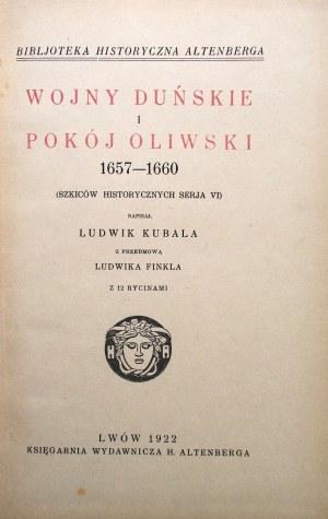 KUBALA LUDWIK. Wojny Duńskie i Pokój Oliwski 1657 - 1660. (Szkiców historycznych serja VI). Napisał [...]