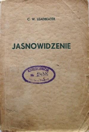 LEADBEATER C. W. Jasnowidzenie. W-wa 1938. Wydawnictwo Powszechne. Druk. Pospieszna, Kraków. Format 12/19 cm