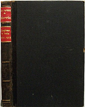MERWIN BERTOLD. Tom I-szy. Legiony w boju 1914. II Brygada w Karpatach. Tom II. Legiony w boju 1915. II
