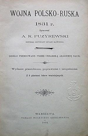 PUZYREWSKI A. K. Wojna Polsko - Ruska 1831 r. Opracował [...]. Generał Lejtnant Sztabu Głównego