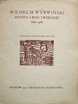 SMOLIK PRZECŁAW. Wilhelm Wyrwiński. Artysta i jego twórczość (1887 - 1918). Kraków 1926. Drukarnia Narodowa