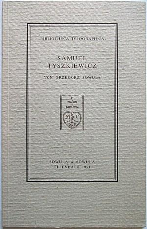 SOWULA GRZEGORZ. Samuel Tyszkiewicz von [...]. Offenbach 1991. Wyd. Sowula & Sowula