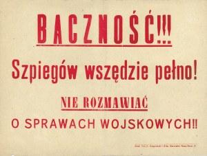 BACZNOŚĆ!!! Szpiegów wszędzie pełno! NIE ROZMAWIAĆ O SPRAWACH WOJSKOWYCH. Warszawa: Druk. Art. K...