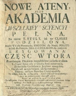 CHMIELOWSKI Benedykt (1700-1763): Nowe Ateny, Albo Akademia Wszelkiey Scyencyi Peł-na, Na rożne Tytuły...