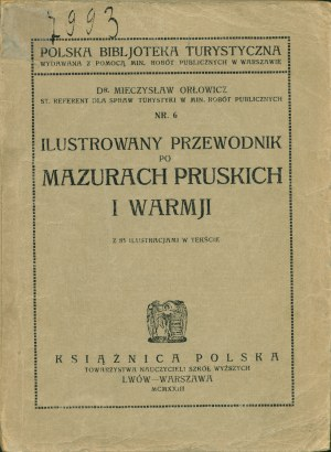 ORŁOWICZ Mieczysław: Ilustrowany przewodnik po Mazurach Pruskich i Warmji. Lwów-Warszawa: Książnica Polska...