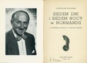 SZYGOWSKI Ludwik Józef: Siedem dni i siedem nocy w Normandii. Z przedmową generała Stanisława Maczka. Londyn...