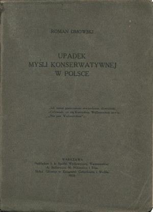 DMOWSKI Roman (1864-1939): Upadek myśli konserwatywnej w Polsce. Warszawa: Spółka Wydawnicza Warszawska, 1914...