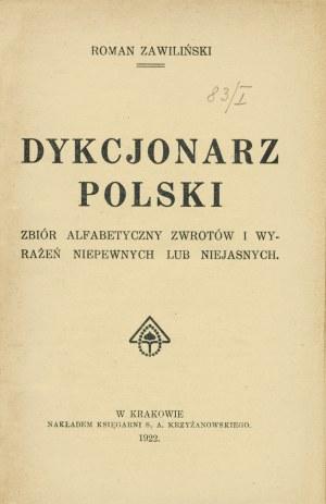 ZAWILIŃSKI Roman: Dykcjonarz polski. Zbiór alfabetyczny zwrotów i wyrażeń niepewnych lub niejasnych. Kraków...