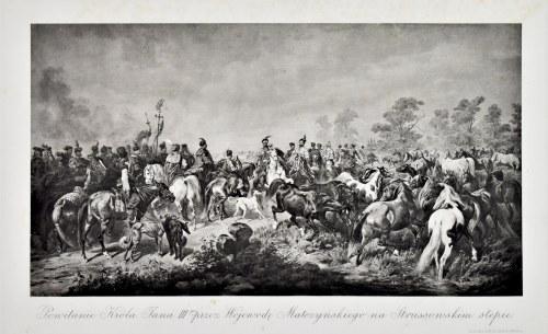 Juliusz Kossak (1824-1899), Powitanie Króla Jana III-go przez Wojewodę Matczyńskiego na Strussowskim stepie