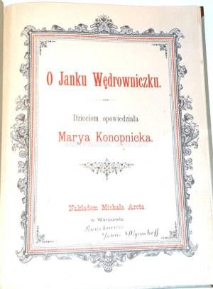 KONOPNICKA - O JANKU WĘDROWNICZKU wyd.1 z 1893