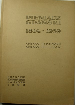 Marian Gumowski, Marian Pelczar, Pieniądz gdański 1814-1939
