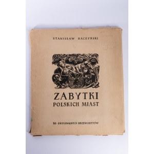 Stanisław Raczyński, Zabytki polskich miast. 10 oryginalnych drzeworytów. [Teka, ok. 1950 r.]