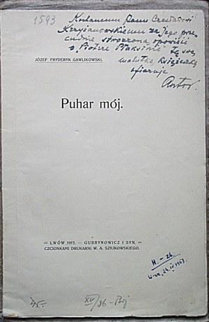 GAWLIKOWSKI JÓZEF FRYDERYK. Puhar mój. Lwów 1917. Wyd. Gubrynowicz i Syn. Druk. W. A. Szyjkowskiego...