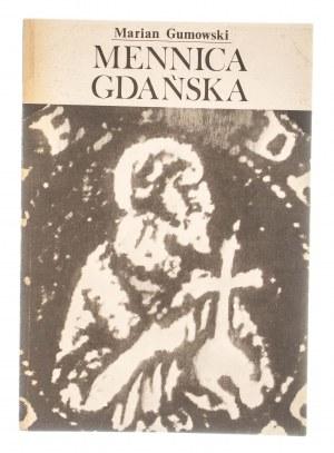 Marian Gumowski, Mennica gdańska, PTAiN Gdańsk 1990