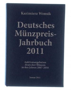 Wonsik Kazimierz - Deutsches Münzpreis-Jahrbuch 2011. Auktionsergebnisse deutscher Münzen in den Jahren 2007-2010, Łódź 2010