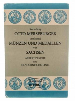 Samlung Otto Merseburger umfassend Münzen und Medaillen von Sachsen: Albertinische und Ernestische linie, reprint 1983