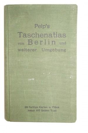 [BERLIN i OKOLICE] Taschenatlas von Berlin und weiterer Umgebung - Peip's, , 39 kolorowych tablic z planami, 165 ilustracji w tekście, 1927r.