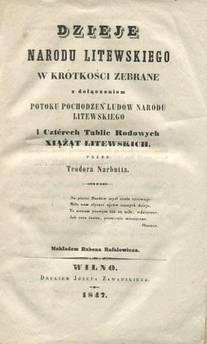 NARBUTT Teodor - Dzieje narodu litewskiego w krótkości zebrane z dołączeniem potoku pochodzeń ludów narodu litewskiego i czterech tablic rodowych xiążąt litewskich