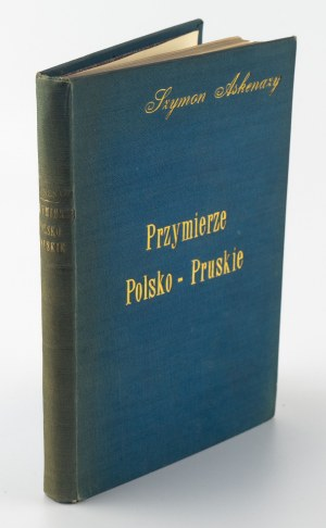 ASKENAZY Szymon - Przymierze polsko-pruskie