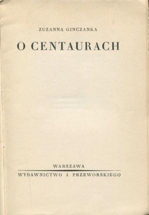 GINCZANKA Zuzanna - O centaurach [wydanie pierwsze]