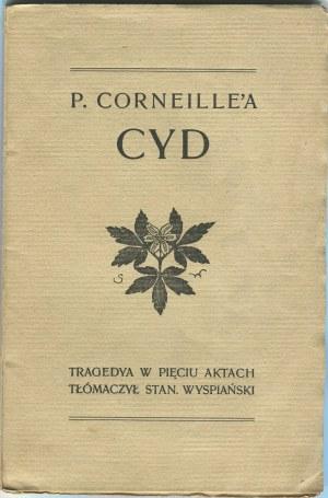 WYSPIAŃSKI Stanisław - P. Corneille'a Cyd. Tragedya w pięciu aktach [wydanie pierwsze]