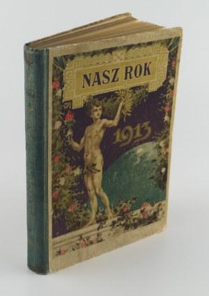 (SIEROSŁAWSKI Stanisław red.) - Nasz rok. Kalendarz na rok 1913. Rok I