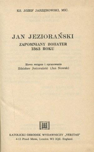 JARZĘBOWSKI Józef - Jan Jeziorański. Zapomniany bohater 1863 roku