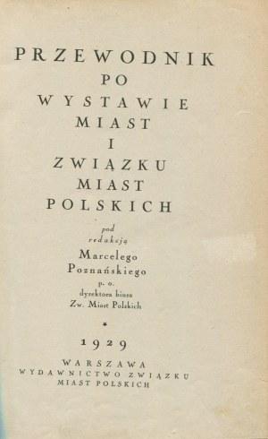 Przewodnik po wystawie miast i Związku Miast Polskich pod redakcją Marcelego Poznańskiego p. o. dyrektora biura Zw. Miast Polskich