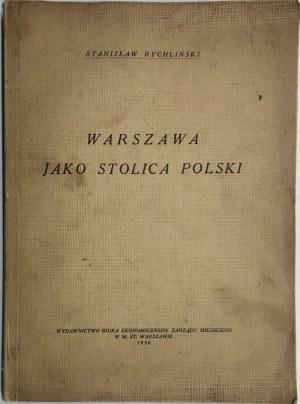 RYCHLIŃSKI - WARSZAWA JAKO STOLICA POLSKI