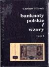 Czesław Miłczak - Katalog Banknoty Polskie i Wzory tom I oraz II (2012)