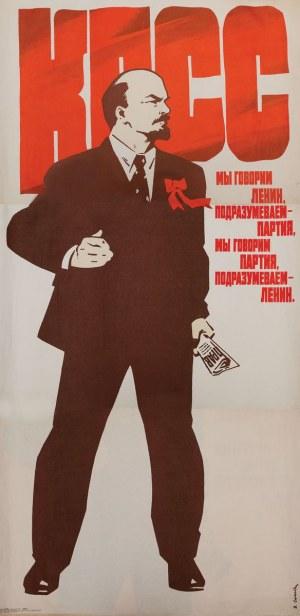 """Plakat, MYŚLIMY - PARTIA. MÓWIMY PARTIA. MYŚLIMY - LENIN        ZSRR, Moskwa, Wydawnictwo """"Plakat"""", 1982"""