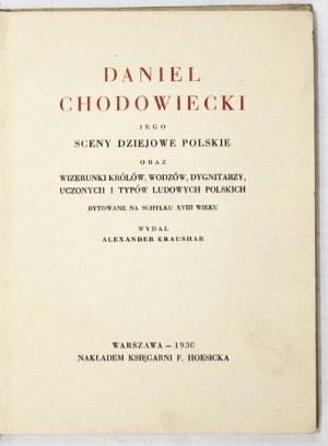 KRAUSHAR Aleksander - Daniel Chodowiecki, jego sceny dziejowe polskie oraz wizerunki królów, wodzów,...