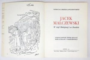PASZKIEWICZ M. - Jacek Malczewski w Azji Mniejszej i w Rozdole.