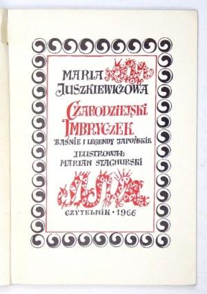 JUSZKIEWICZOWA Maria - Czarodziejski imbryczek. Baśnie i legendy japońskie. Ilustrował Marian Stachurski....