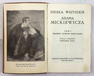MICKIEWICZ Adam - Dzieła wszystkie. Wyd. T. Pini i M. Reiter. T.1-2 (w 1 wol.). Lwów [1911]. Nakł....