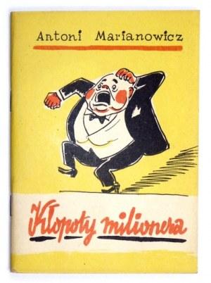 MARIANOWICZ Antoni - Kłopoty milionera. Warszawa 1954. Wyd. MON. 16d, s. 39, [1]....