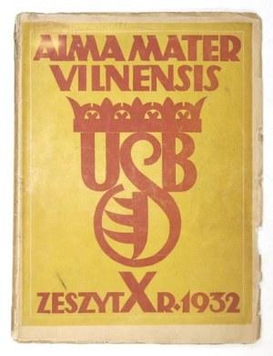 ALMA Mater Vilnensis. Czasopismo akademickie. Wilno. Wyd. Zrzesz. Kół Naukowych Uniw. Stefana Batorego. Z. 10: 1932....