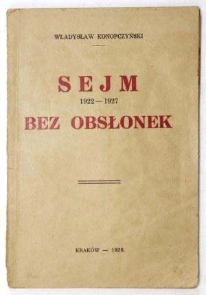 KONOPCZYŃSKI Władysław - Sejm 1922-1927 bez obsłonek. Kraków 1928. Druk.