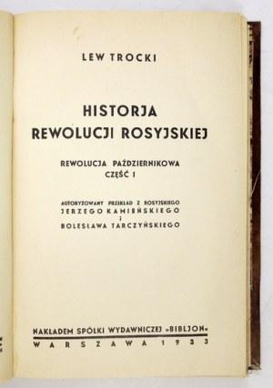 TROCKI Lew - Historja rewolucji rosyjskiej. Rewolucja październikowa. Cz. 1-2. Autoryzowany przekład z rosyjskiego Jerze...