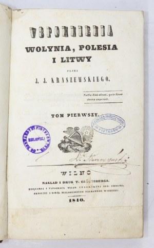 KRASZEWSKI J. I. - Wspomnienia Wołynia, Polesia i Litwy. Przez ... T. 1-2. Wyd. I