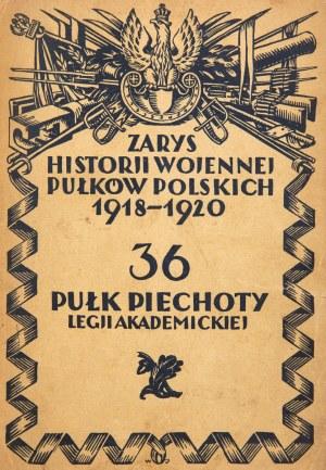 ZARYS HISTORJI WOJENNEJ 36-GO PUŁKU PIECHOTY WOJENNEJ LEGJI AKADEMICKIEJ