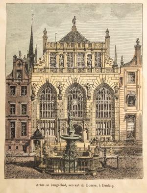 GDAŃSK, Dwór Artusa, ryt. Navellier & Marie, rys. Hubert Clerget, pochodzi z: Malte-Brun, Victor Adolphe, L ...