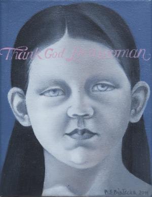 "Beata Ewa Białecka, ""Thank God I'm a women"" (2011)"
