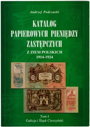 Podczaski Andrzej - Galicja i Śląsk Cieszyński Tom I