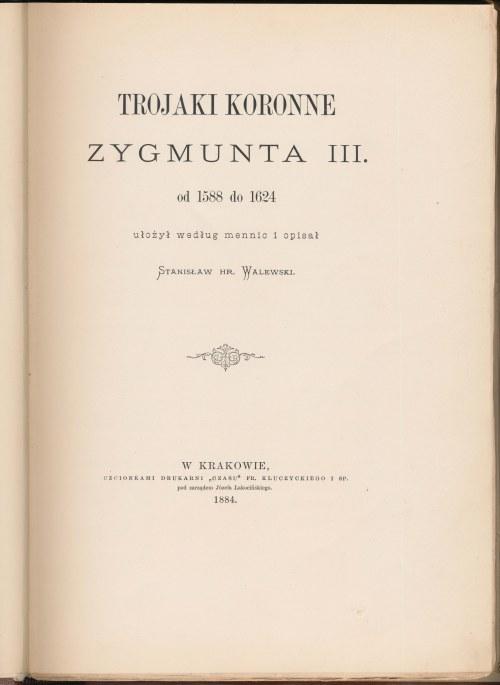 Walewski, Trojaki koronne Zygmunta III, 1884 r.