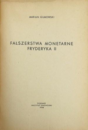Gumowski, Fałszerstwa monetarne Fryderyka II, 1948 r.