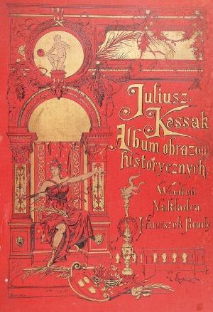 Kossak Juliusz - Album obrazów historycznych
