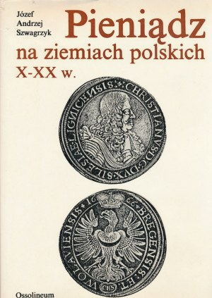 Szwagrzyk - Pieniądz na ziemiach polskich