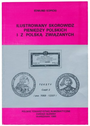 Kopicki Edmund - Ilustrowany Skorowidz Pieniędzy Polskich i z Polską Związanych - Cześć II